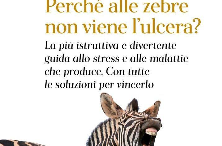 Robert M. Sapolsky - Perché alle zebre non viene l'ulcera